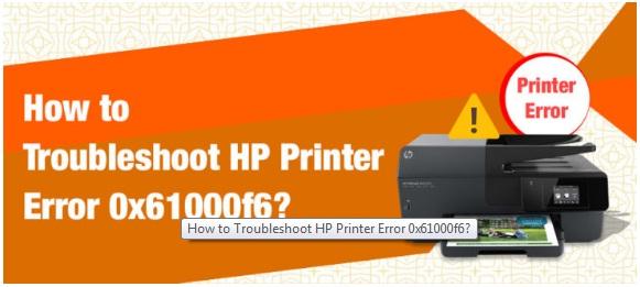 Troubleshoot HP Printer Error 0x61000f6